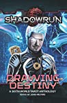 Shadowrun: Drawing Destiny: A Sixth World Tarot Anthology