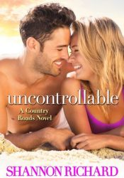 Uncontrollable (Country Roads, #6) Book by Shannon Richard