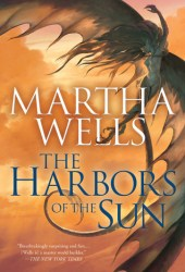 The Harbors of the Sun (The Books of the Raksura, #5) Book