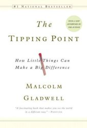 The Tipping Point: How Little Things Can Make a Big Difference Book
