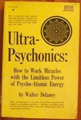 Download Ultra Psychonics: How To Work Miracles With The Limitless Power Of Psycho Atomic Energy