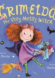 Grimelda: The Very Messy Witch Book by Diana  Murray