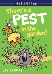 There's a Pest in the Garden! (The Giggle Gang, #2) Book by Jan  Thomas