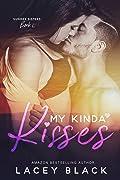 My Kinda Kisses