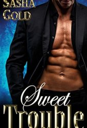 Sweet Trouble Book by Sasha Gold