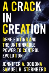 A Crack in Creation: Gene Editing and the Unthinkable Power to Control Evolution Book