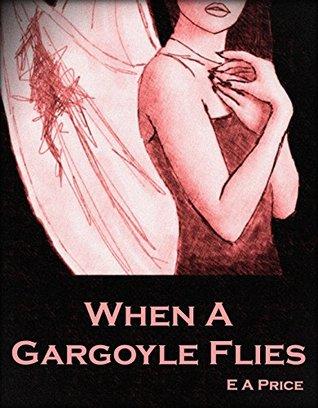 When a Gargoyle Flies (Gargoyles, #3)