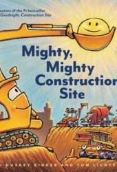 Mighty, Mighty Construction Site (Easy Reader Books, Preschool Prep Books, Toddler Truck Book) Book