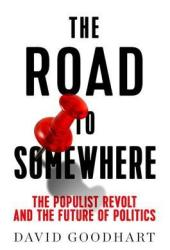 The Road to Somewhere: The Populist Revolt and the Future of Politics Book