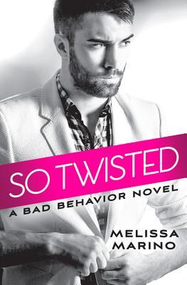 So Twisted (Bad Behavior #1)