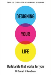 Designing Your Life: Build a Life that Works for You Book