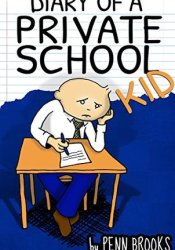 A Diary of a Private School Kid Book by Penn Brooks