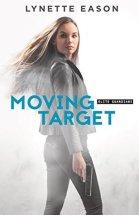 Moving Target (Elite Guardians, #3) by Lynette Eason