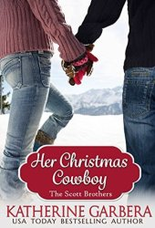 Her Christmas Cowboy (Copper Mountain Christmas #5; The Scott Brothers of Montana #5) Book