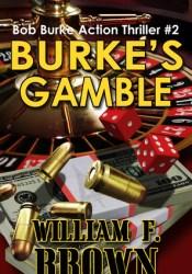 Burke's Gamble (Burke #2) Book by William F. Brown