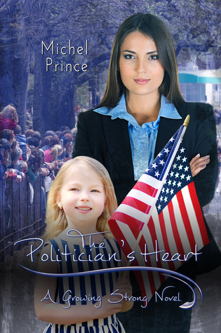 The Politician's Heart (Growing Strong #3)