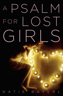 """Cover of """"A Psalm For Lost Girls"""" by Katie Bayerl."""