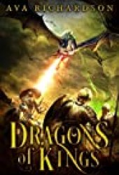 Dragons of Kings (Upon Dragon's Breath, #2) Book by Ava Richardson