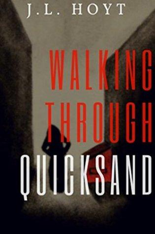 Walking Through Quicksand PDF Book by J.L. Hoyt PDF ePub