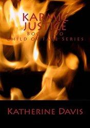Karmic Justice (Child of Fate #2) Book by Katherine    Davis