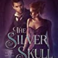 The Silver Skull (Elemental Steampunk Chronicles, #2)
