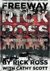 Freeway Rick Ross: The Untold Autobiography Book by Rick Ross
