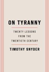On Tyranny: Twenty Lessons from the Twentieth Century Book