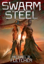 Swarm and Steel (Manifest Delusions, #3) Book by Michael R. Fletcher