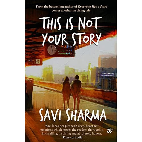 Savi Sharma This Is Not Your Story by