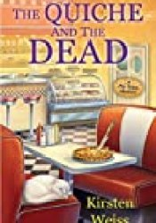 The Quiche and the Dead (Pie Town Mystery #1) Book by Kirsten Weiss