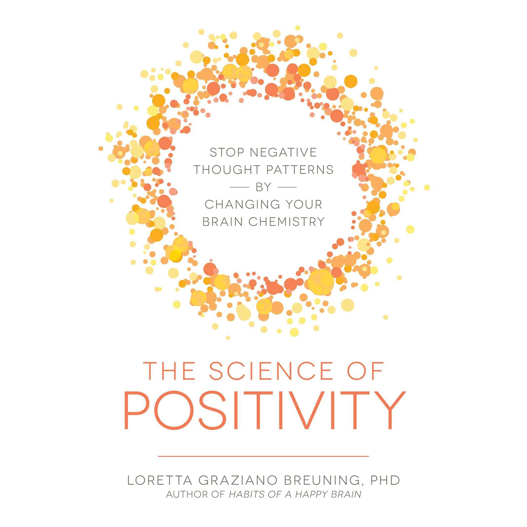 The Science Of Positivity Stop Negative Thought Patterns