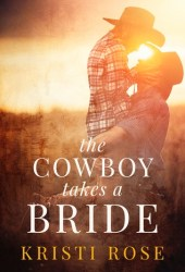 The Cowboy Takes A Bride (Wyoming Matchmaker, #1) Book