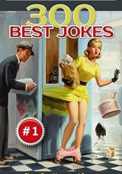 300 Best Jokes: One-Liners and Funny Short Stories Collection (Donald's Humor Factory Book 1) Book by Donald Shaw