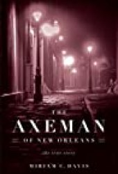 The Axeman of New Orleans: The True Story Book by Miriam C. Davis