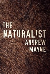 The Naturalist (The Naturalist, #1) Book