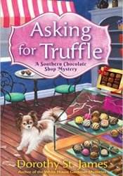 Asking for Truffle (A Southern Chocolate Shop Mystery, #1) Book by Dorothy St. James