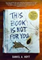 This Book Is Not for You Book by Daniel A. Hoyt