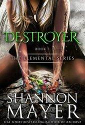 Destroyer (The Elemental Series, #7) Book