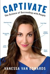 Captivate: The Science of Succeeding with People Book