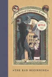The Bad Beginning (A Series of Unfortunate Events, #1) Book