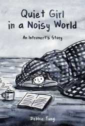 Quiet Girl in a Noisy World: An Introvert's Story Book