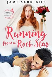 Running From A Rock Star (Brides on the Run, #1) Book