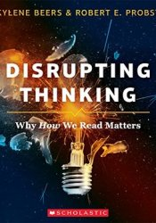Disrupting Thinking: Why How We Read Matters Book by Kylene Beers
