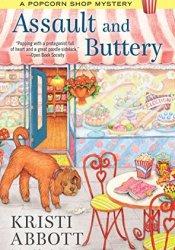 Assault and Buttery (A Popcorn Shop Mystery, #3) Book by Kristi Abbott