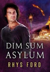 Dim Sum Asylum Book by Rhys Ford