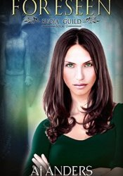 Foreseen (The Suoja Guild #2) Book by A.J. Anders