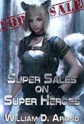 Super Sales on Super Heroes (Super Sales on Super Heroes, #1) Book