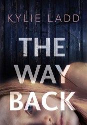The Way Back Book by Kylie Ladd