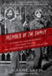 Member of the Family: My Story of Charles Manson, Life Inside His Cult, and the Darkness That Ended the Sixties Book by Dianne Lake