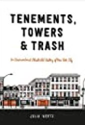 Tenements, Towers & Trash: An Unconventional Illustrated History of New York City Book by Julia Wertz